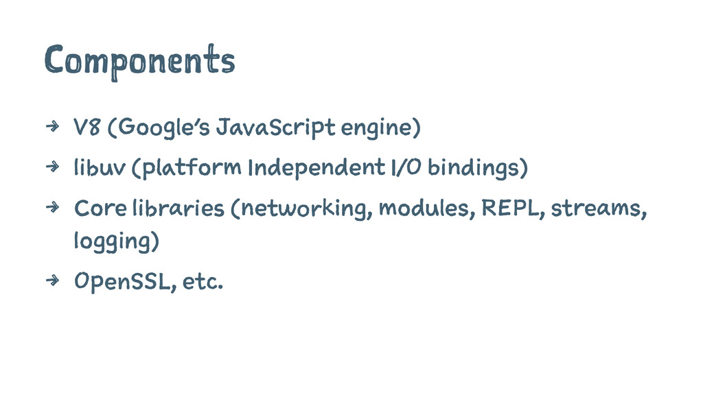 Components 4 V8 (Google's JavaScript engine) 4 ...