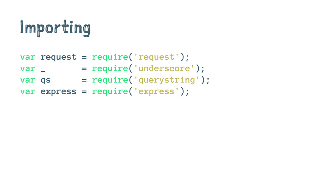 Importing var request = require('request'); var...
