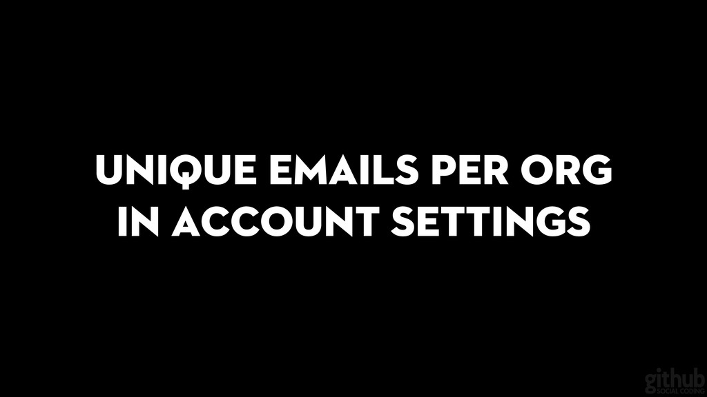 Unique emails per org in account settings