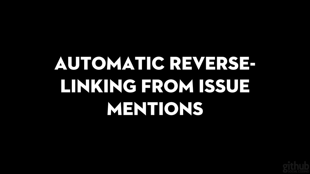 Automatic reverse- linking from Issue mentions