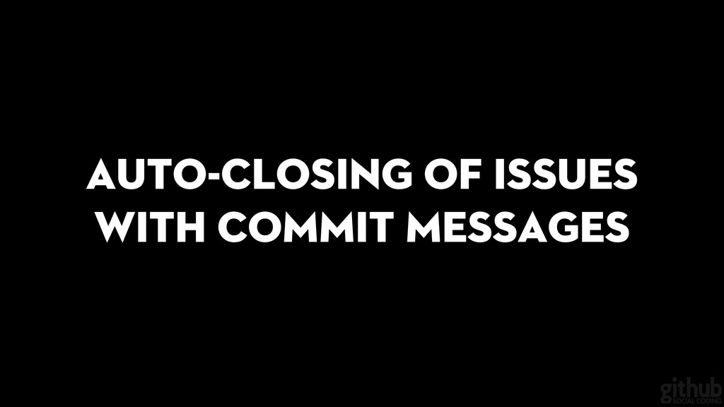 Auto-closing of issues with commit messages