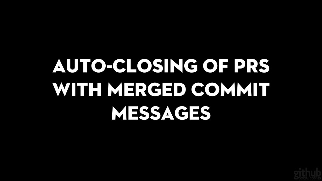 Auto-closing of PRs with merged commit messages