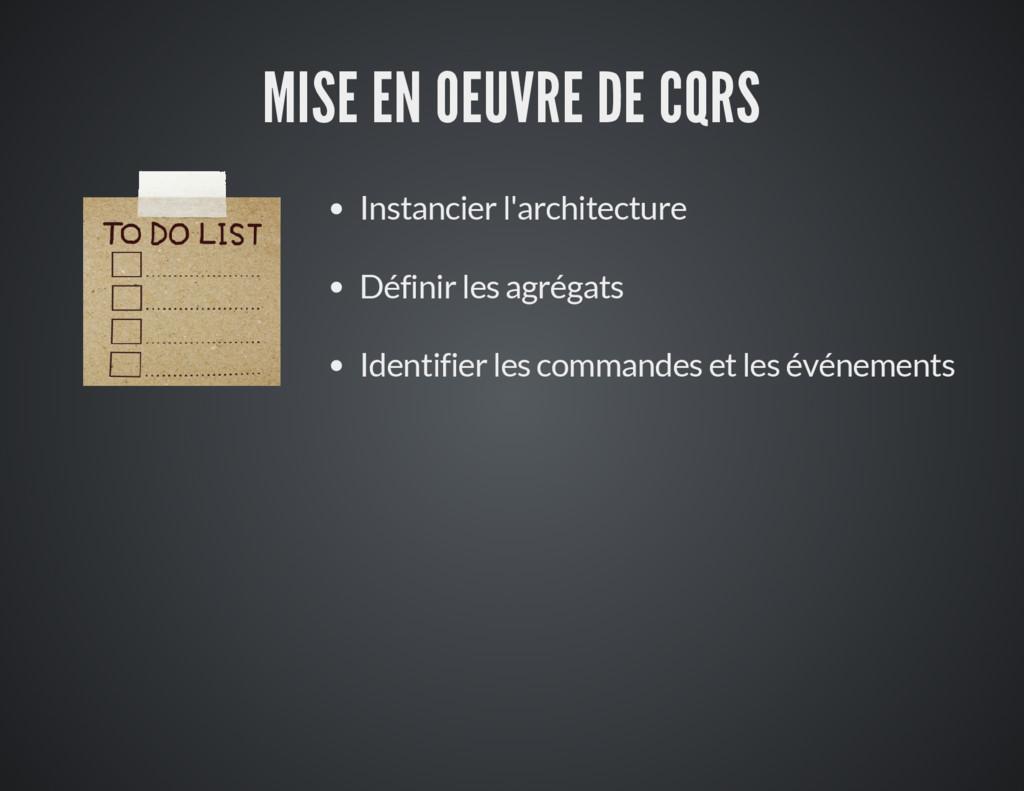 MISE EN OEUVRE DE CQRS Instancier l'architectur...
