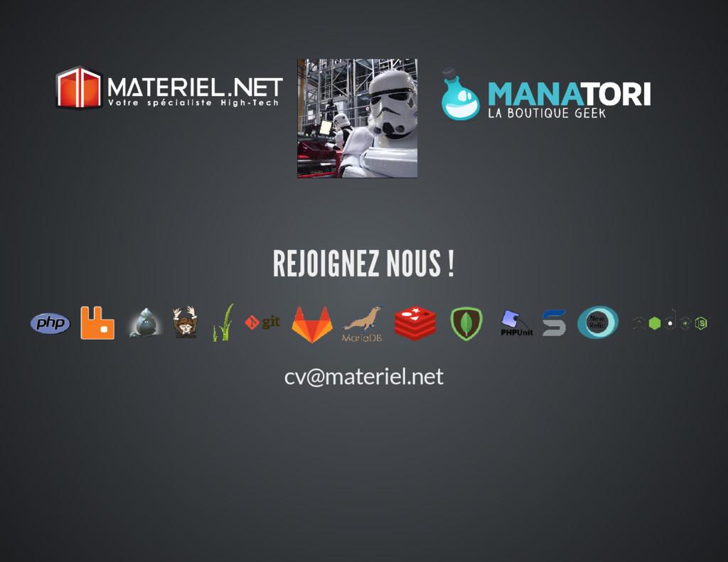 REJOIGNEZ NOUS ! cv@materiel.net