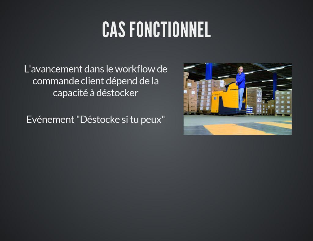 CAS FONCTIONNEL L'avancement dans le workflow d...