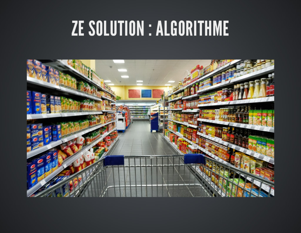 ZE SOLUTION : ALGORITHME
