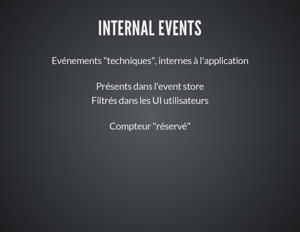 """INTERNAL EVENTS Evénements """"techniques"""", intern..."""
