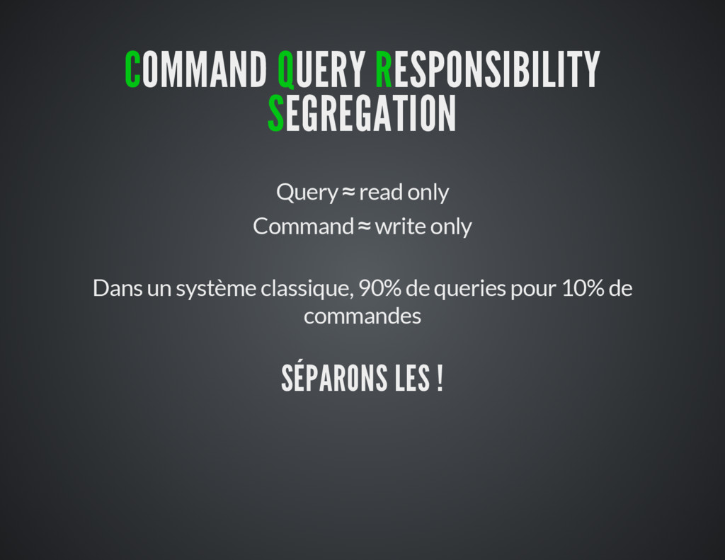 COMMAND QUERY RESPONSIBILITY SEGREGATION Query ...