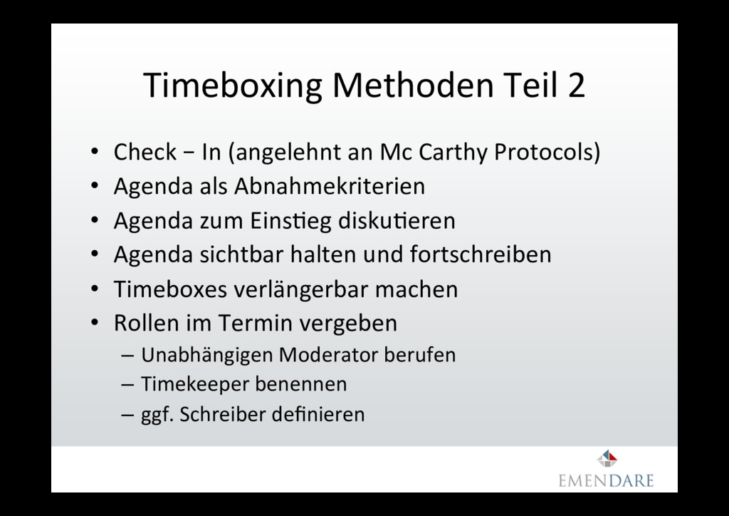 Timeboxing Methoden Teil 2 •  Check – In (angel...
