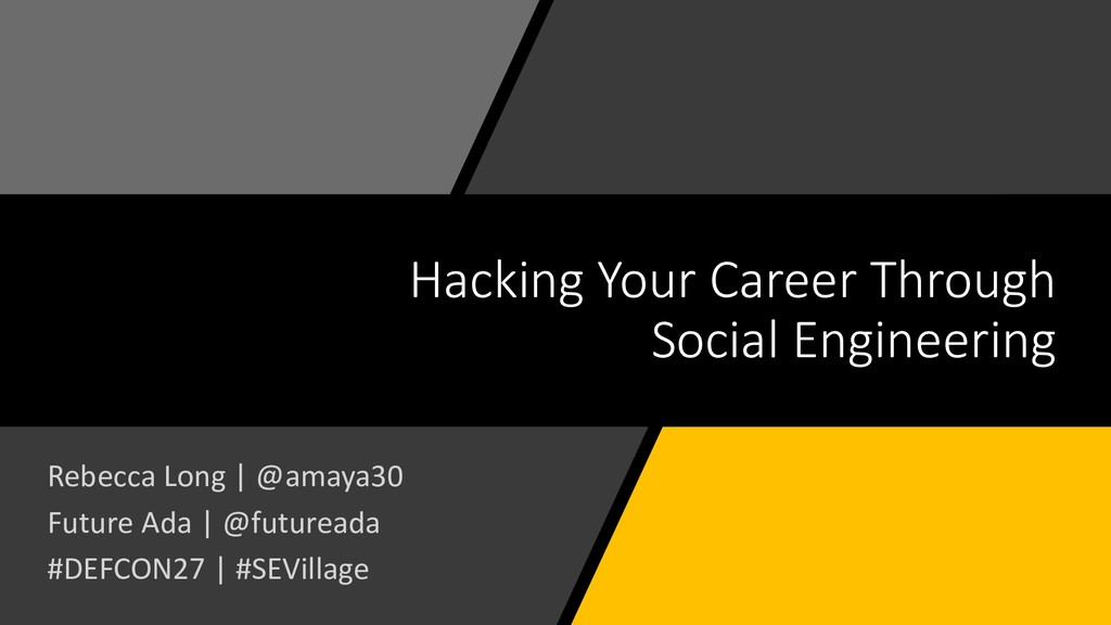 Hacking Your Career Through Social Engineering ...