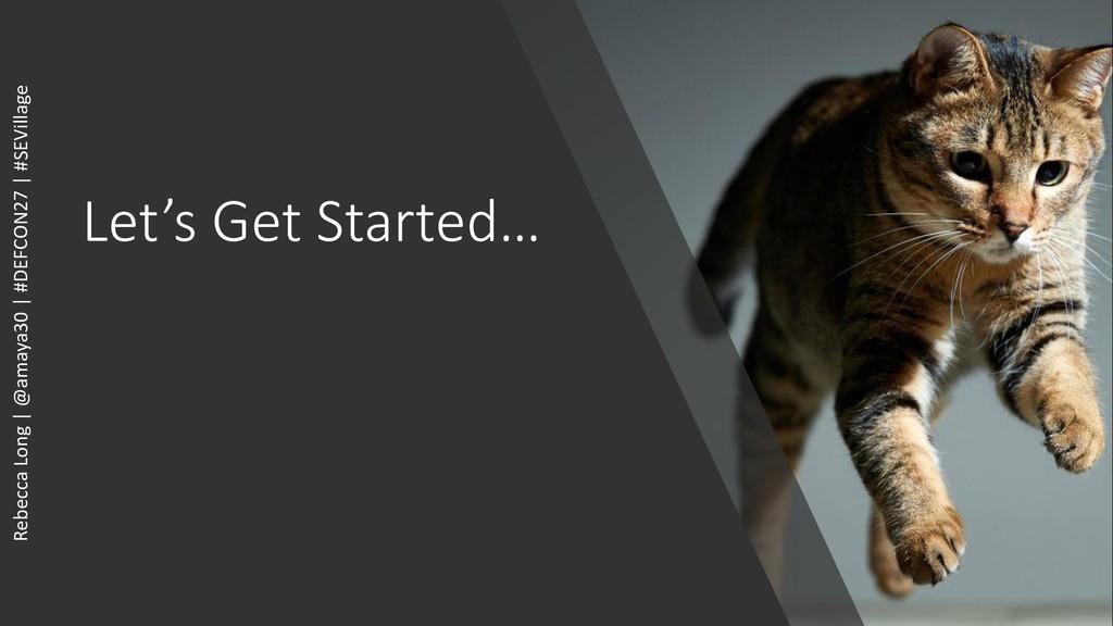 Let's Get Started… Rebecca Long | @amaya30 | #D...
