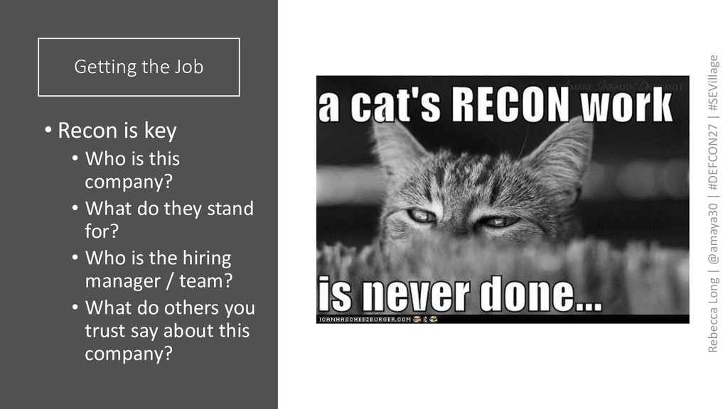 Getting the Job • Recon is key • Who is this co...