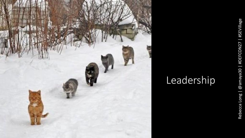 Leadership Rebecca Long | @amaya30 | #DEFCON27 ...
