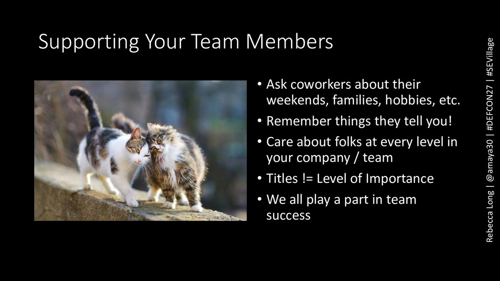 Supporting Your Team Members • Ask coworkers ab...