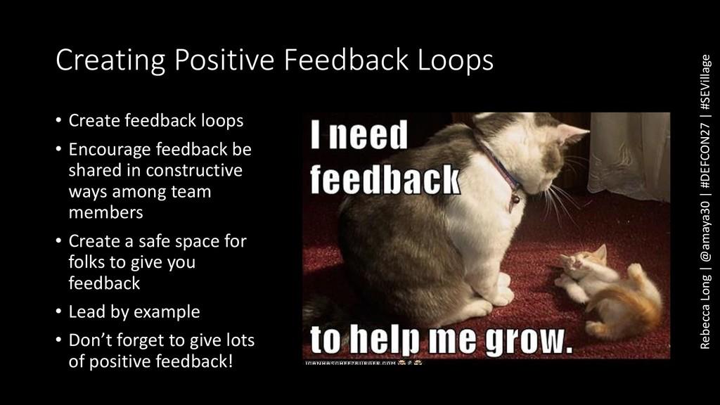 Creating Positive Feedback Loops • Create feedb...