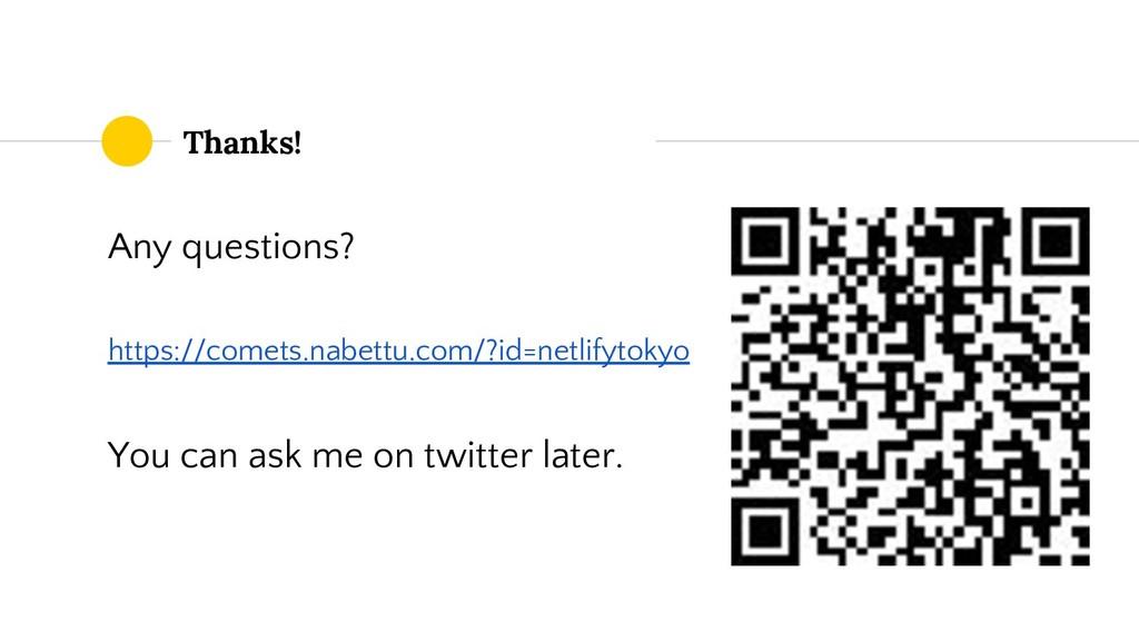 Any questions? https://comets.nabettu.com/?id=n...