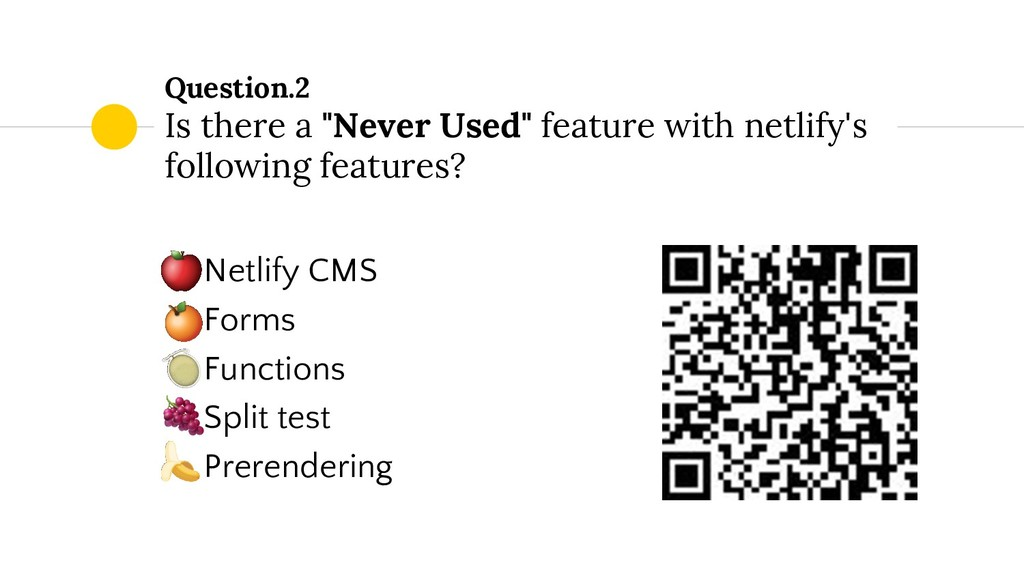 """Question.2 Is there a """"Never Used"""" feature with..."""