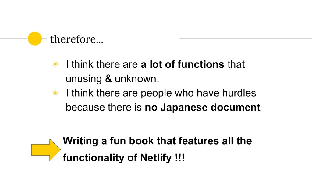 therefore... ◉ I think there are a lot of funct...