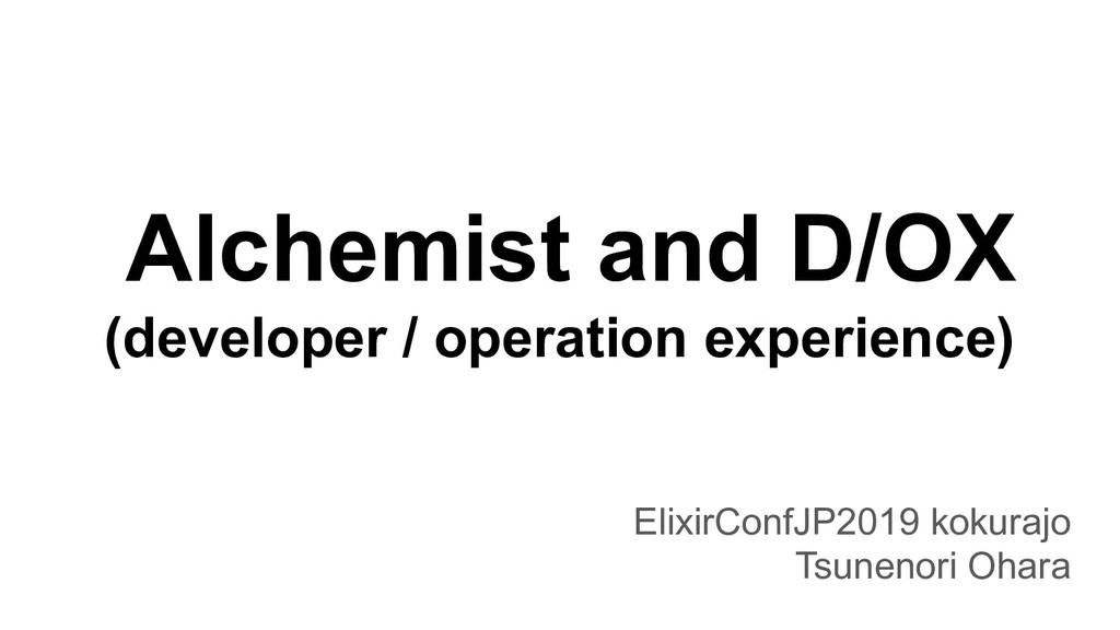 Alchemist and D/OX (developer / operation exper...