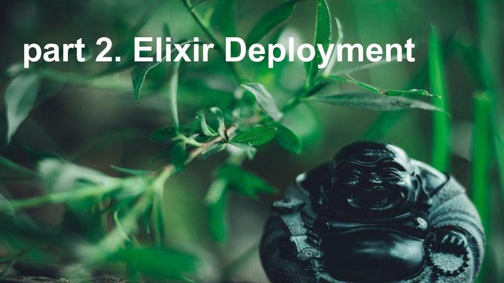 part 2. Elixir Deployment