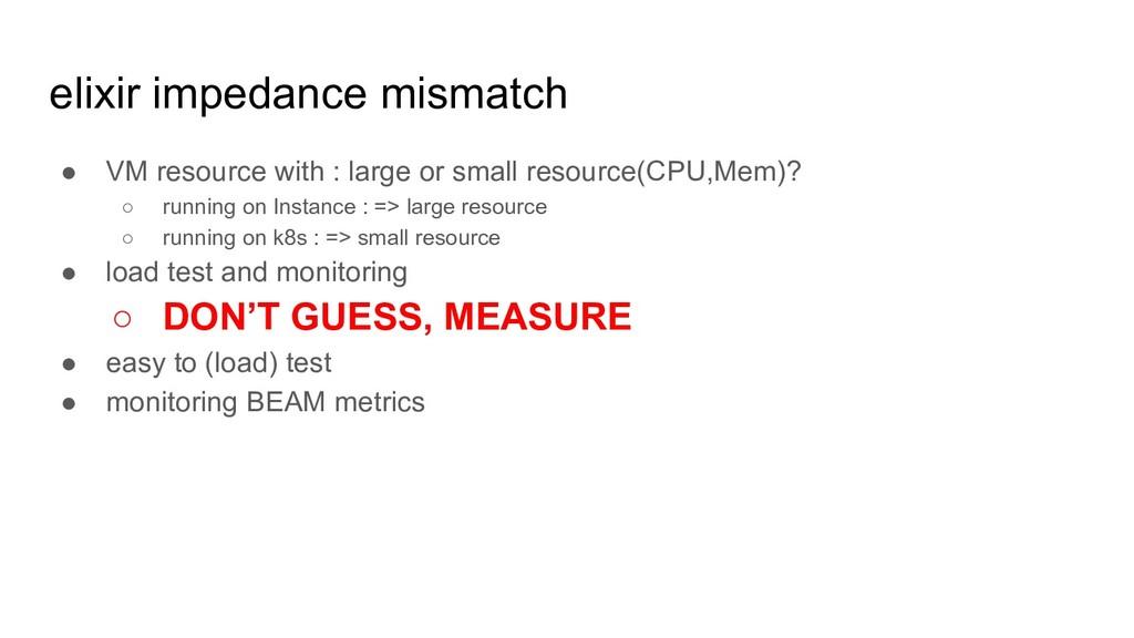 elixir impedance mismatch ● VM resource with : ...