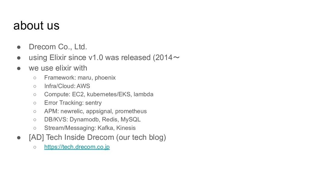 about us ● Drecom Co., Ltd. ● using Elixir sinc...