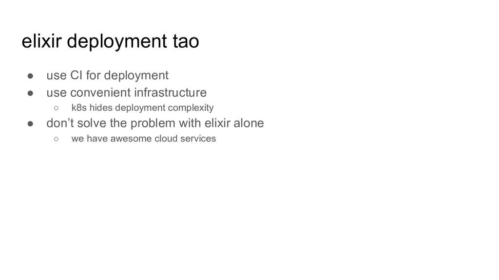 elixir deployment tao ● use CI for deployment ●...