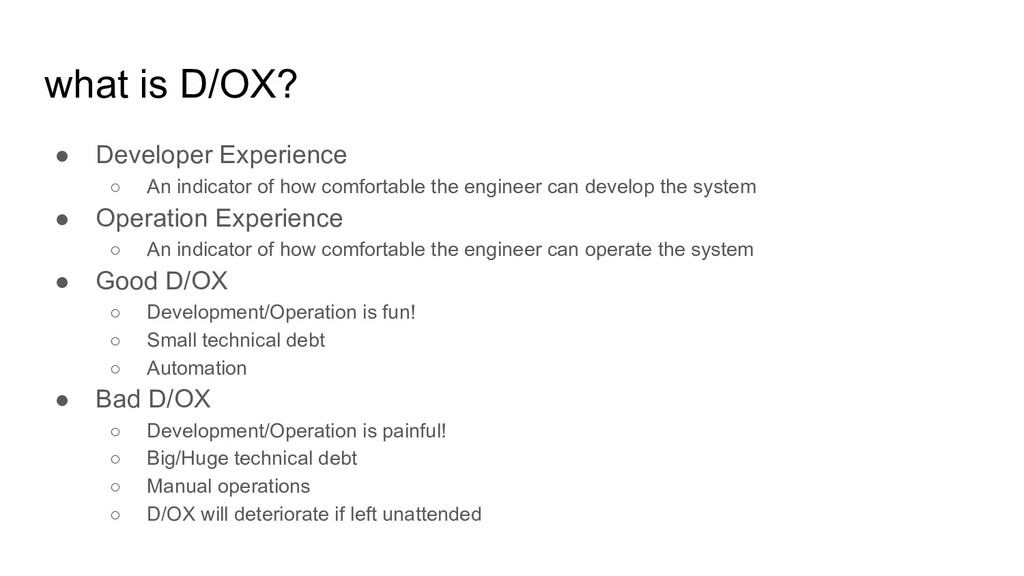 what is D/OX? ● Developer Experience ○ An indic...
