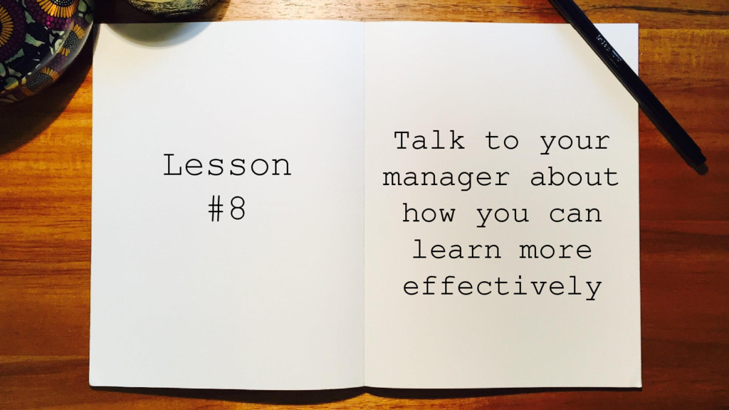 Talk to your manager about how you can learn mo...
