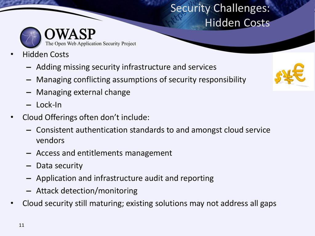 Security Challenges: Hidden Costs • Hidden Cost...