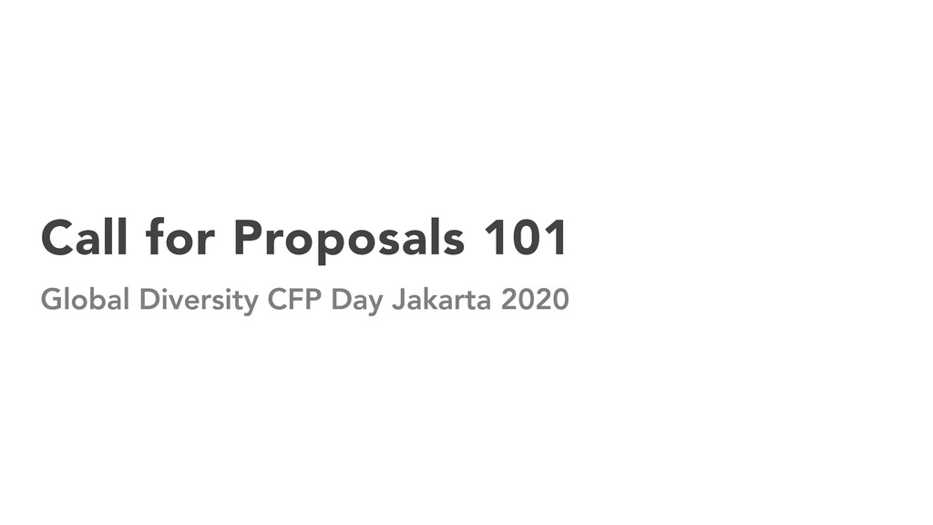 Call for Proposals 101 Global Diversity CFP Day...