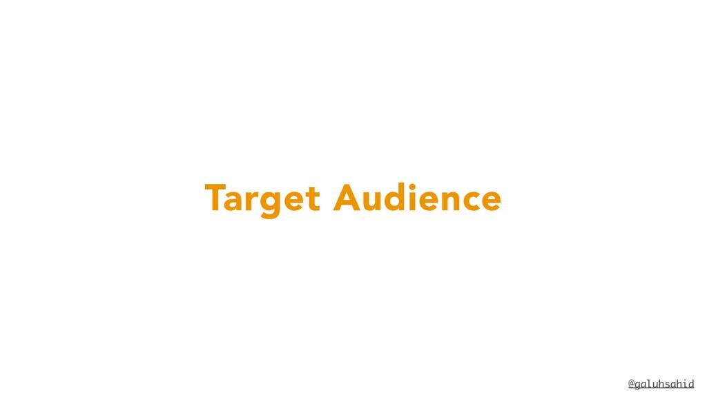 @galuhsahid Target Audience