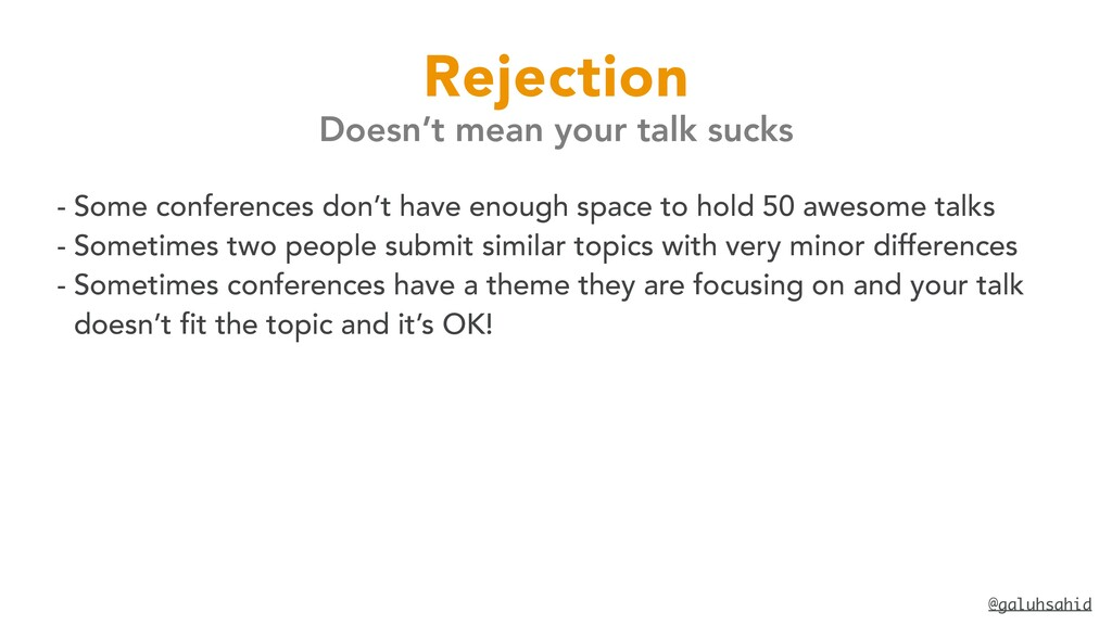 @galuhsahid Rejection Doesn't mean your talk su...