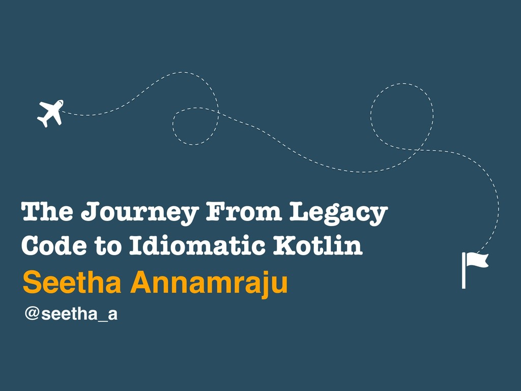 The Journey From Legacy Code to Idiomatic Kotli...