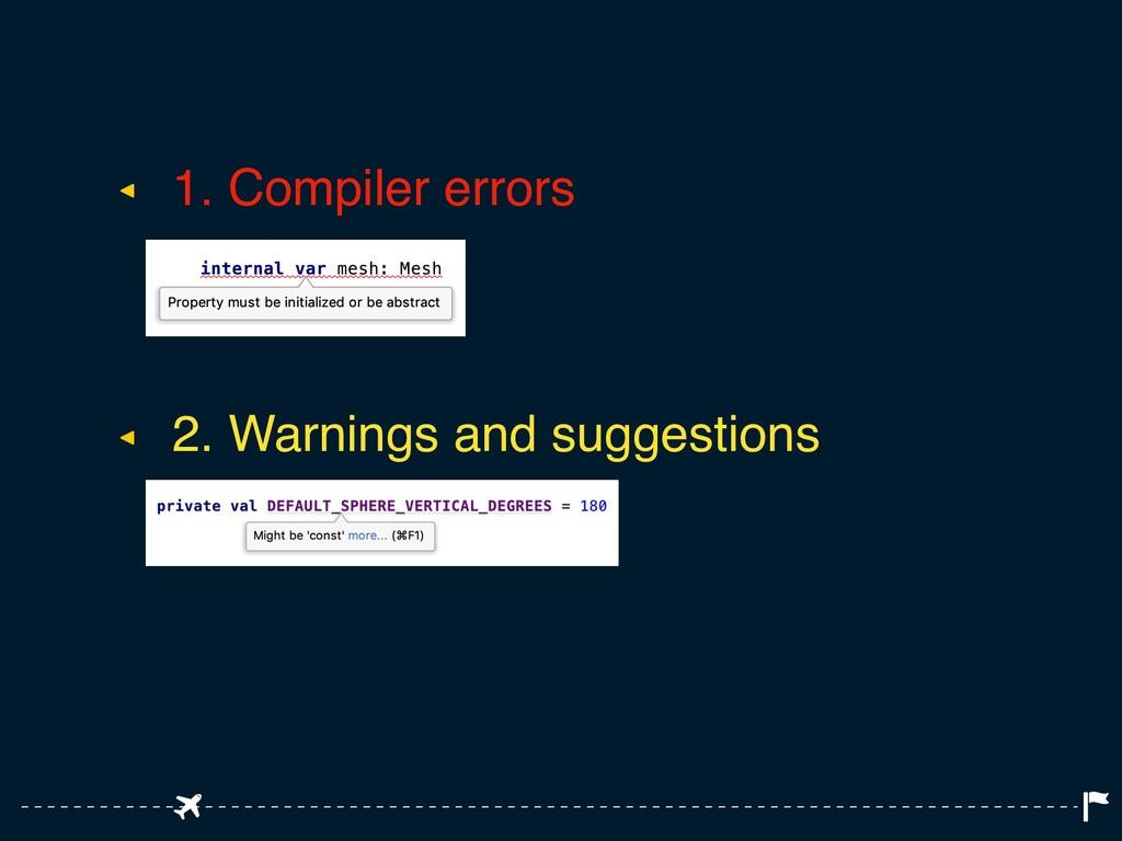 ◂ 1. Compiler errors ◂ 2. Warnings and suggesti...