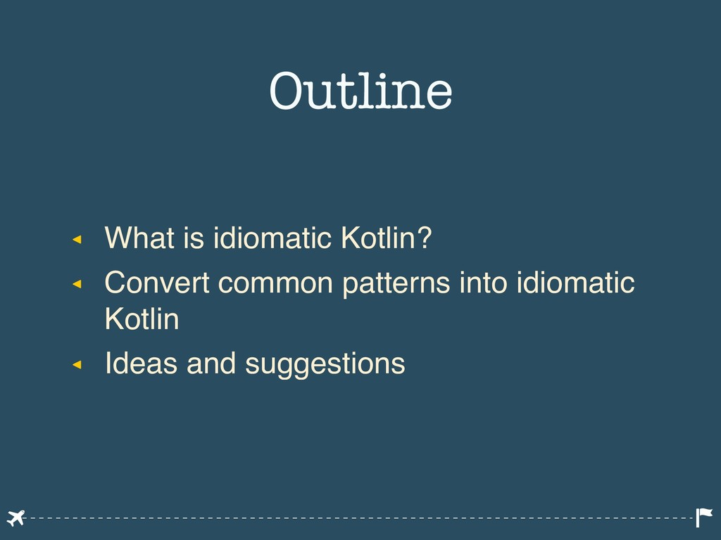 ◂ What is idiomatic Kotlin? ◂ Convert common pa...