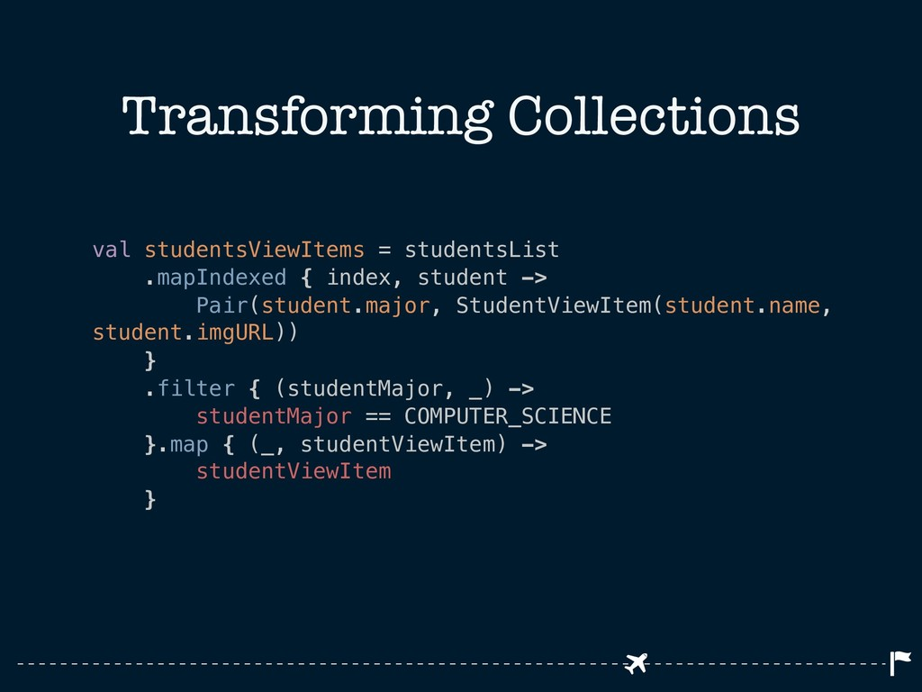 Transforming Collections val studentsViewItems ...