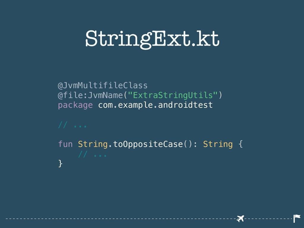 """StringExt.kt @JvmMultifileClass @file:JvmName(""""..."""