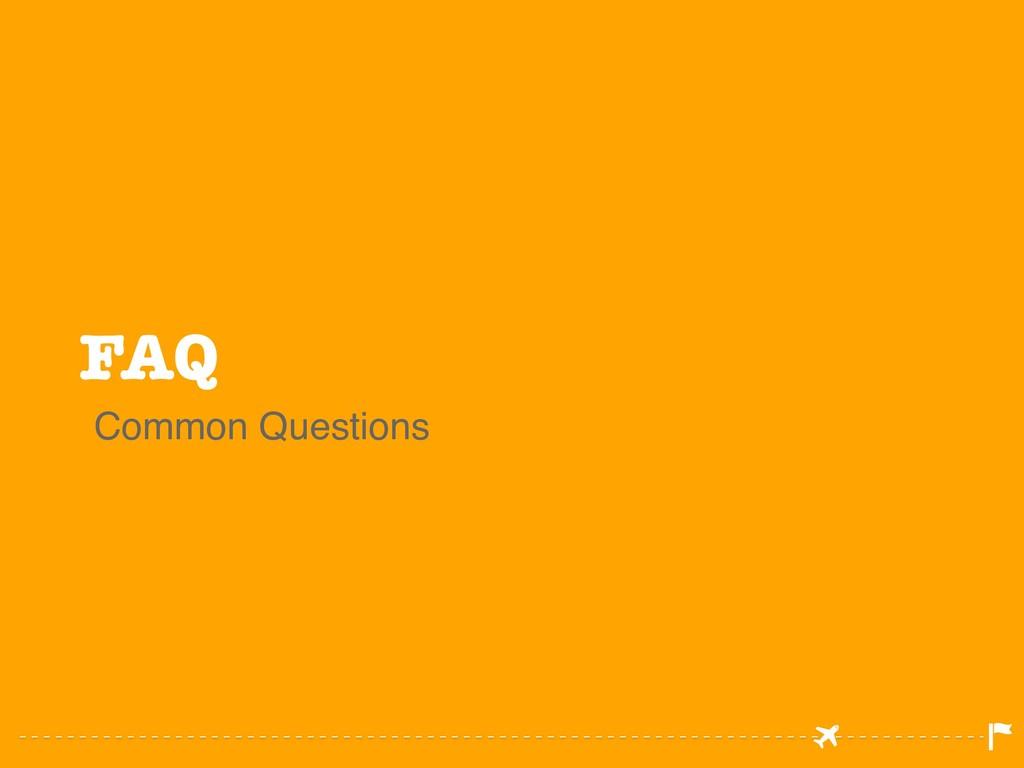FAQ Common Questions