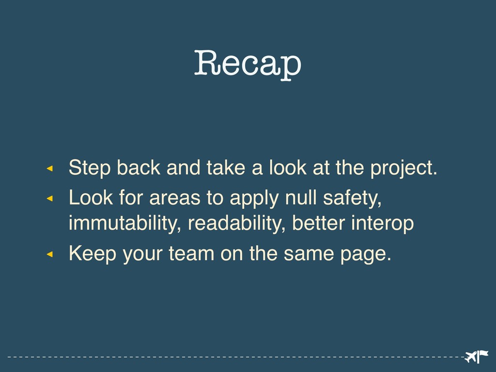 ◂ Step back and take a look at the project. ◂ L...