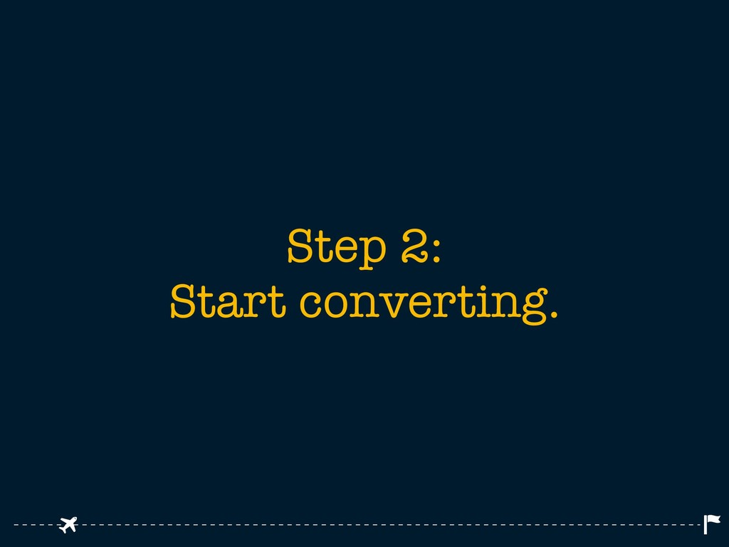 Step 2: Start converting.