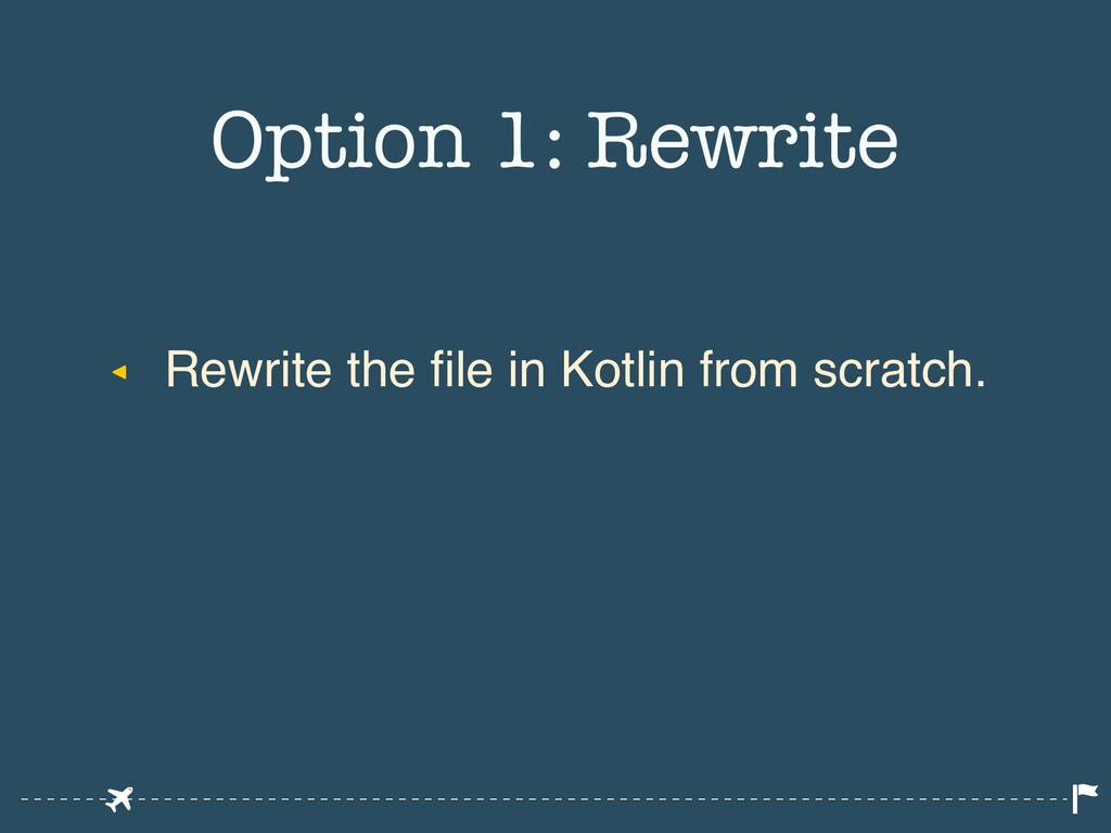 ◂ Rewrite the file in Kotlin from scratch. Opti...