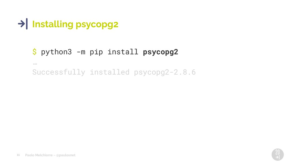 Paolo Melchiorre ~ @pauloxnet 11 Installing psy...