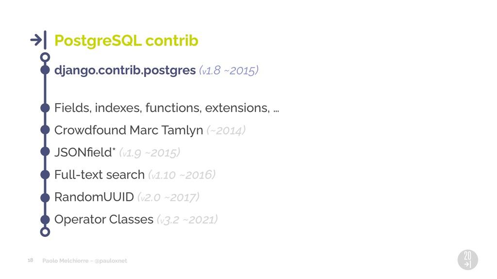 Paolo Melchiorre ~ @pauloxnet 18 PostgreSQL con...