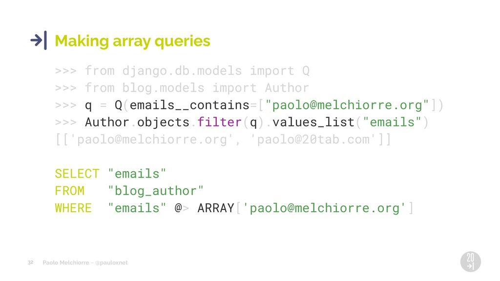 Paolo Melchiorre ~ @pauloxnet 32 Making array q...