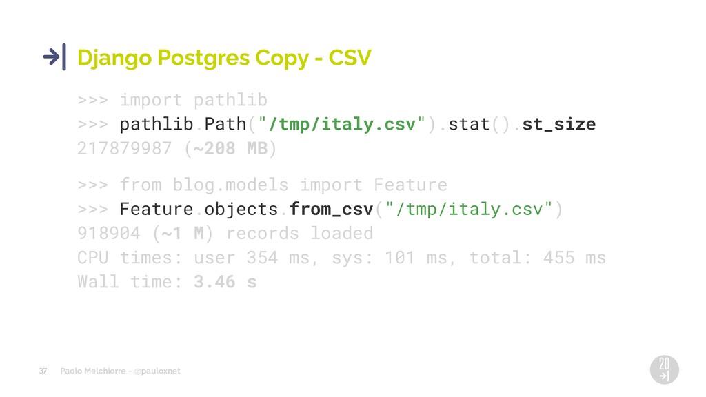 Paolo Melchiorre ~ @pauloxnet 37 Django Postgre...