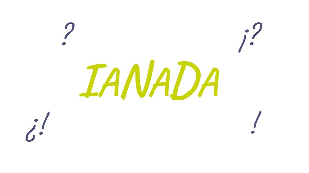 IANADA ¿! ? ¡? !
