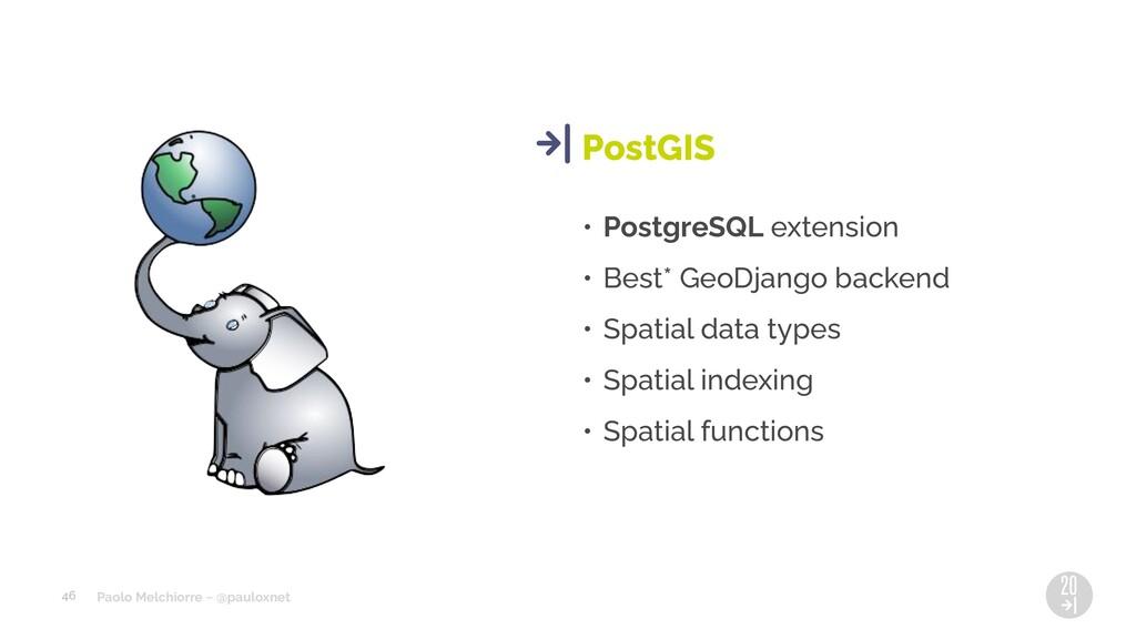 Paolo Melchiorre ~ @pauloxnet • PostgreSQL exte...