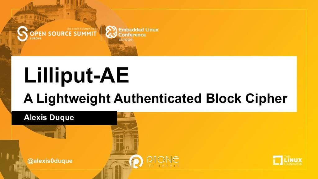 Lilliput-AE A Lightweight Authenticated Block C...