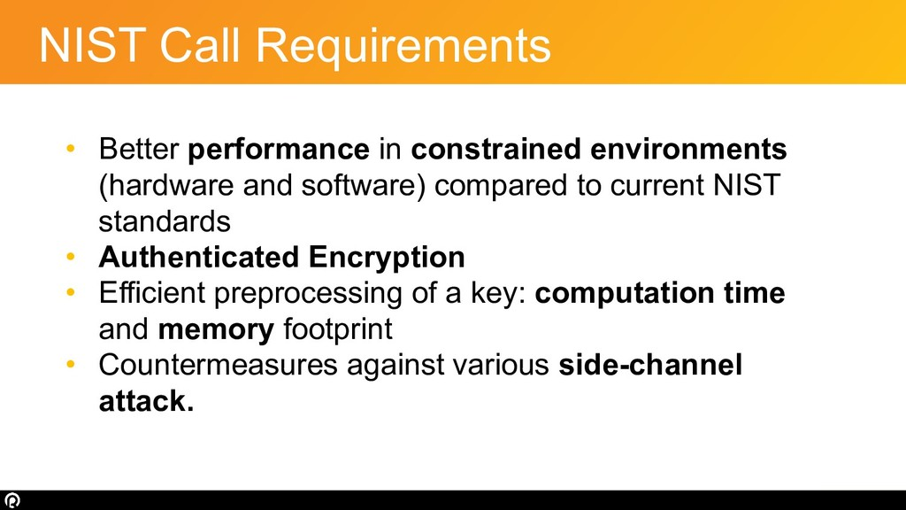 NIST Call Requirements • Better performance in ...
